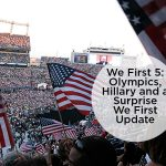 We First 5: Olympics, Hillary a Surprise We First Update