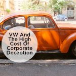 VW And The High Cost Of Corporate Deception