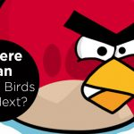 Used to Bring Awareness – Where Can Angry Birds Fly Next?